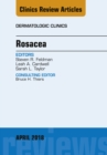 Rosacea, An Issue of Dermatologic Clinics, E-Book - eBook