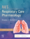 Rau's Respiratory Care Pharmacology E-Book - eBook