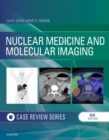Nuclear Medicine and Molecular Imaging: Case Review Series E-Book - eBook