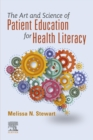 The Art and Science of Patient Education for Health Literacy - E-Book - eBook