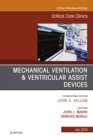 Mechanical Ventilation/Ventricular Assist Devices, An Issue of Critical Care Clinics, E-Book - eBook