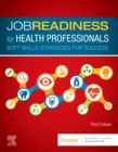Job Readiness for Health Professionals : Soft Skills Strategies for Success - Book