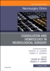 Coagulation and Hematology in Neurological Surgery, An Issue of Neurosurgery Clinics of North America - Book