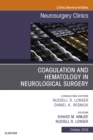Coagulation and Hematology in Neurological Surgery, An Issue of Neurosurgery Clinics of North America E-Book - eBook