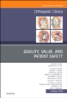 Quality, Value, and Patient Safety in Orthopedic Surgery, An Issue of Orthopedic Clinics - Book