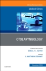 Otolaryngology, an Issue of Medical Clinics of North America - Book
