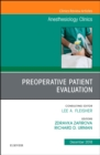 Preoperative Patient Evaluation, An Issue of Anesthesiology Clinics - Book