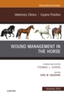 Wound Management in the Horse, An Issue of Veterinary Clinics of North America: Equine Practice E-Book - eBook