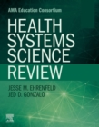Health Systems Science Review E-Book - eBook