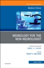 Neurology for the Non-Neurologist, An Issue of Medical Clinics of North America - Book