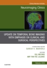 Temporal Bone Imaging: Clinicoradiologic and Surgical Considerations, An Issue of Neuroimaging Clinics of North America, Ebook - eBook