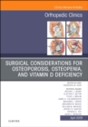 Surgical Considerations for Osteoporosis, Osteopenia, and Vitamin D Deficiency, An Issue of Orthopedic Clinics - Book