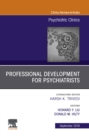 Professional Development for Psychiatrists, An Issue of Psychiatric Clinics of North America, Ebook - eBook