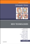 New Technologies, An Issue of Orthopedic Clinics - Book
