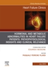 Hormonal and Metabolic Abnormalities in Heart Failure Patients: Pathophysiological Insights and Clinical Relevance, An Issue of Heart Failure Clinics, Ebook - eBook