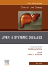 Liver in Systemic Diseases, An Issue of Clinics in Liver Disease, Ebook - eBook