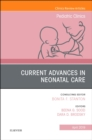 Current Advances in Neonatal Care, An Issue of Pediatric Clinics of North America - Book