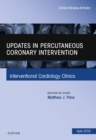 Updates in Percutaneous Coronary Intervention, An Issue of Interventional Cardiology Clinics, Ebook - eBook