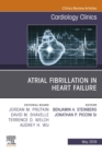Atrial Fibrillation in Heart Failure, An Issue of Cardiology Clinics, Ebook - eBook