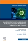 Management of Infectious Diseases in Stem Cell Transplantation and Hematologic Malignancy, An Issue of Infectious Disease Clinics of North America - Book