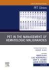 PET in the Management of Hematologic Malignancies, An Issue of PET Clinics, E-Book - eBook