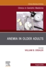 Anemia in Older Adults, An Issue of Clinics in Geriatric Medicine E-Book - eBook