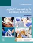 Applied Pharmacology for Veterinary Technicians - E-Book - eBook