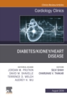 Diabetes/Kidney/Heart Disease, An Issue of Cardiology Clinics, Ebook - eBook