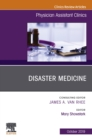 Disaster Medicine ,An Issue of Physician Assistant Clinics E-Book - eBook