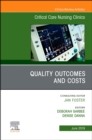 Quality Outcomes and Costs, An Issue of Critical Care Nursing Clinics of North America - Book