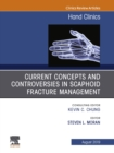Current Concepts and Controversies in Scaphoid Fracture Management, An Issue of Hand Clinics, Ebook - eBook