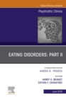 Eating Disorders: Part II, An Issue of Psychiatric Clinics of North America, Ebook - eBook