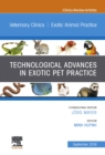 Technological Advances in Exotic Pet Practice, An Issue of Veterinary Clinics of North America: Exotic Animal Practice, Ebook - eBook