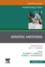 Geriatric Anesthesia,An Issue of Anesthesiology Clinics E-Book - eBook