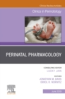 Perinatal Pharmacology, An Issue of Clinics in Perinatology, Ebook - eBook