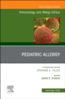 Pediatric Allergy,An Issue of Immunology and Allergy Clinics - Book