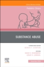 Substance Abuse, An Issue of Pediatric Clinics of North America - Book