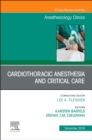 Cardiothoracic Anesthesia and Critical Care, An Issue of Anesthesiology Clinics - Book
