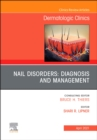 Nail Disorders: Diagnosis and Management, An Issue of Dermatologic Clinics E-Book - eBook