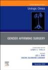 Considerations in Gender Reassignment Surgery, An Issue of Urologic Clinics - Book