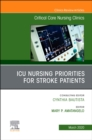ICU Nursing Priorities for Stroke Patients , An Issue of Critical Care Nursing Clinics of North America - Book