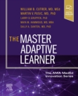 The Master Adaptive Learner : from the AMA MedEd Innovation Series - Book