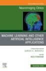 Artificial Intelligence and Machine Learning , An Issue of Neuroimaging Clinics of North America, E-Book - eBook