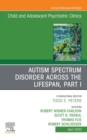 Autism, An Issue of ChildAnd Adolescent Psychiatric Clinics of North America E-Book - eBook