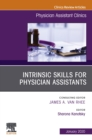 Intrinsic Skills for Physician Assistants An Issue of Physician Assistant Clinics, E-Book - eBook