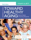 Ebersole & Hess' Toward Healthy Aging : Human Needs and Nursing Response - Book