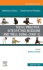 Feline Practice: Integrating Medicine and Well-Being (Part II), An Issue of Veterinary Clinics of North America: Small Animal Practice, E-Book - eBook
