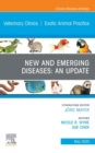New and Emerging Diseases: An Update, An Issue of Veterinary Clinics of North America: Exotic Animal Practice, E-Book - eBook
