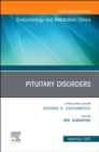 Pituitary Disorders, An Issue of Endocrinology and Metabolism Clinics of North America, E-Book - eBook