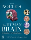 Nolte's The Human Brain E-Book : An Introduction to its Functional Anatomy - eBook